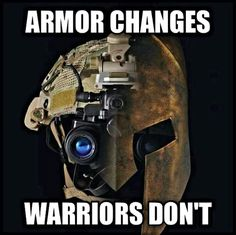 I think this is very relevant to the soldier/sailor/marine/airman coming home. We change our armor but are still warriors. Military Quotes, Military Humor, Military Gear, Military Life, Military Veterans, Military History, Warrior Spirit, Warrior Quotes, Usmc