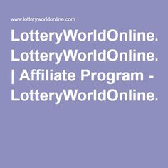 LotteryWorldOnline.com | Affiliate Program - LotteryWorldOnline.com
