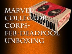 Marvel Collector Corps-Deadpool Unboxing – Tarun Dham