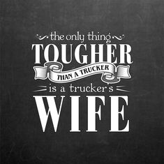 truck driver wife quotes - Google Search