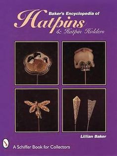 Baker s Encyclopedia of Hatpins and Hatpin Holders by Lillian Baker, 97807643048