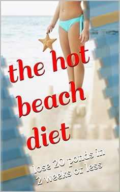the hot beach diet: lose 20 ponds in 2 weeks or less Reviews