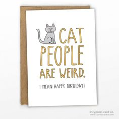"Birthday Card For the wonderfully weird cat people in your life! - Blank Inside - A2 size (4.25"" x 5.5"") - 100% Recycled Heavy Card Stock with 100% Recycled Kraft Envelope - Packaged in Biodegradable/"