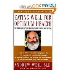 The Paperback of the Eating Well for Optimum Health: The Essential Guide to Bringing Health and Pleasure Back to Eating by Andrew Weil at Barnes & I Feel Good, How I Feel, The Essential, Food Trends, For Your Health, Eating Well, Clean Eating, Health And Nutrition, So Little Time