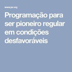 Programação para ser pioneiro regular em condições desfavoráveis
