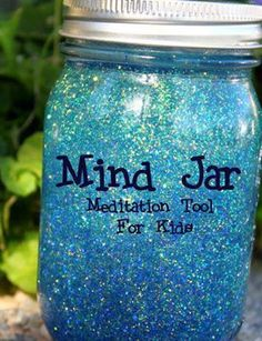 MIND JAR   A Mind Jar is a meditation tool to use whenever a child feels stressed, overwhelmed or upset. Imagine the glitter as your thoughts. When you shake the jar, imagine your head full of whirling thoughts, then watch them slowly settle while you calm down.