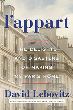 Free valuable tips & money-saving advice for renting an apartment in Paris, France. From Paris resident David Lebovitz, author of The Sweet Life in Paris. Bar Paris, Paris Home, Paris Chic, Paris Kitchen, David Lebovitz, Sweet Life, Reading Lists, Memoirs, That Way