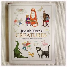 """Love Judith Kerr's Creatures = We Love """"The Tiger Who Came to Tea."""""""