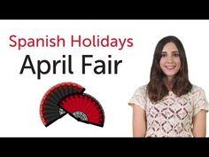 Learn Spanish Holidays - April's Fair - Feria de Abril - YouTube