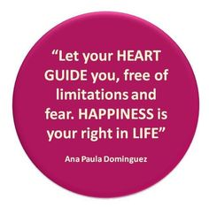 "Pinspiration from Ana Paula's book ""The Map of Happiness"" Join us Jul 27-28, 2013."