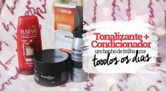 Tonalizante com Condicionador: Um banho de brilho e cor todos os dias - Blog Hypefemme