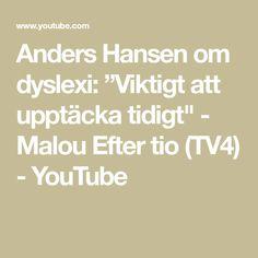 """Anders Hansen om dyslexi: """"Viktigt att upptäcka tidigt"""" - Malou Efter tio (TV4) - YouTube Om, Math Equations, Youtube, Politics, Youtubers, Youtube Movies"""