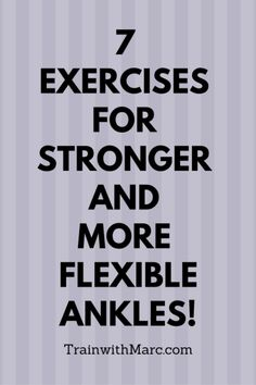 7 Exercises for Stronger Ankles with More Flexibility Ankle Mobility Exercises, Ankle Strengthening Exercises, Shin Splint Exercises, Shin Splints, Work Exercises, Stretching Exercises, Ankle Flexibility, Dance Flexibility Stretches, Flexibility Training