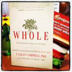 """Reading """" WHOLE"""" by Dr. T Colin Campbell intrigued"""