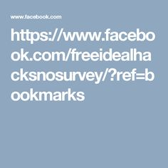 https://www.facebook.com/freeidealhacksnosurvey/?ref=bookmarks