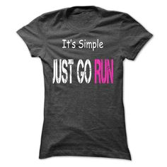 It's Simple Just Go Run T Shirts, Hoodies. Check Price ==► https://www.sunfrog.com/Fitness/Its-Simple-Just-Go-Run-[Hot]-28754262-Guys.html?41382