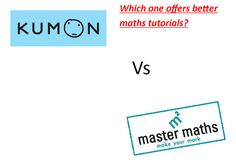 Which one is better for maths extra classes? Mastermaths or Kumon?