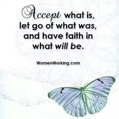 Accept what will be!