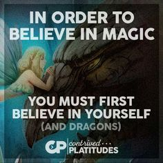 Believe In Magic, Believe In You, You Must, Jayne Cobb, Hilarious, Dragons, Quotes, Quotations, Qoutes