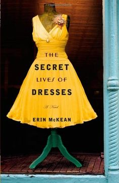 The Secret Lives of Dresses- in this engaging and uplifting book, a young woman finds her life's calling and identity by examining the power of clothing to change lives. This is a must-read for all of those interested in vintage fashion!