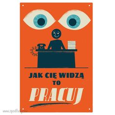 "Tablica ""Jak Cię widzą"" :: Spod Lady - retro prezenty Historic Posters, Polish Posters, Art Deco Posters, Art Deco Period, Illustrations And Posters, Graffiti Art, Fun Learning, Blue Bird, Funny Tshirts"