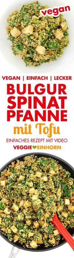 Einfaches veganes Rezept BULGUR-PFANNE mit SPINAT und TOFU | Schnell, einfach und lecker | Veganes Rezept mit Schritt-für-Schritt Foto Anleitung und VIDEO. #VeggieEinhorn
