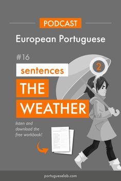 Portuguese Lab Podcast - European Portuguese - 16 - Sentences about the weather. Portuguese Grammar, Portuguese Lessons, Portuguese Language, Learn French, Learn English, Weather Vocabulary, Learn Brazilian Portuguese, Sentence Structure, Weather Report