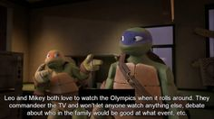 394 - Leo and Mikey both love to watch the Olympics when it rolls around. Starco, Turtle Facts, Leo, Wise Men Say, Tmnt 2012, 21 Years Old, Personal Goals, Nerd Geek, Teenage Mutant Ninja Turtles