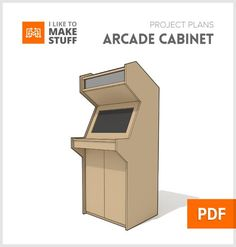 Downloadable plans for creating a full size arcade cabinet!