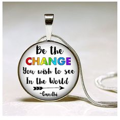 Gandhi Quote Necklace Empowerment Inspirational