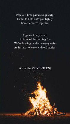 Campfire by SEVENTEEN Lyrics wallpaper Love Songs Lyrics, Lyric Quotes, Campfire Quotes, Seventeen Lyrics, Song Lyrics Wallpaper, Korean Quotes, Most Beautiful Words, Seventeen Wallpapers, Frases