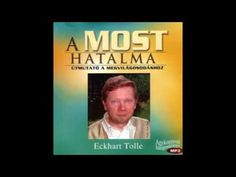 Eckhart Tolle: A most hatalma Eckhart Tolle, Life Is Good, Music, Youtube, Musica, Its A Wonderful Life, Musik, Life Is Beautiful, Music Games