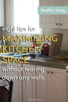 Get the most out of your kitchen with these 8 tips for maximizing kitchen space via @ExSloth | ExSloth.com