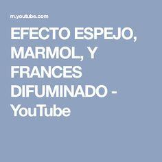 EFECTO ESPEJO, MARMOL, Y FRANCES DIFUMINADO - YouTube