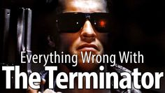 Everything Wrong With The Terminator In 6 Minutes Or Less - YouTube