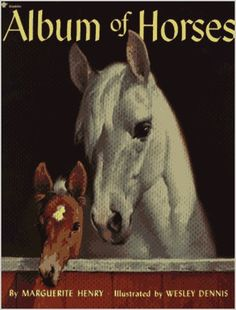 Oh the hours I spent poring over this book! The stories and pictures with each horse breed or type are magical. Album of Horses by Marguerite Henry Illustrated by Wesley Dennis. Another book I would love to have EL. Marguerite Henry, Good Books, My Books, Reading Books, Horse Story, Horse Books, Animal Books, The Lone Ranger, Vintage Horse
