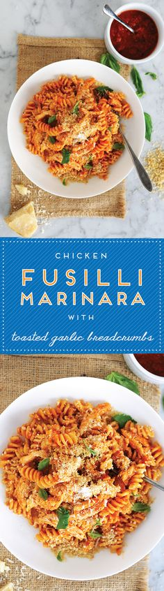 """Who wouldn't want this deliciousness? // """"Fusilli Marinara with Chicken & Toasted Garlic Breadcrumbs"""""""