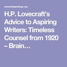 H.P. Lovecraft's Advice to Aspiring Writers: Timeless Counsel from 1920 – Brain…