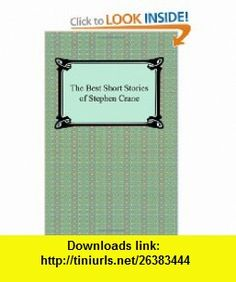The Best Short Stories of Stephen Crane (9781420931310) Stephen Crane , ISBN-10: 1420931318  , ISBN-13: 978-1420931310 ,  , tutorials , pdf , ebook , torrent , downloads , rapidshare , filesonic , hotfile , megaupload , fileserve