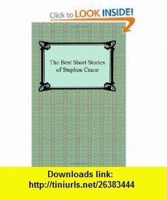 The Best Short Stories of Stephen Crane (9781420931310) Stephen Crane , ISBN-10: 1420931318  , ISBN-13: 978-1420931310 ,  , tutorials , pdf , ebook , torrent , downloads , rapidshare , filesonic , hotfile , megaupload , fileserve