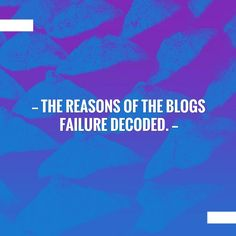 New on my blog! The reasons of the blogs failure decoded. http://pileupblogs.com/reason-of-blogs-failure/