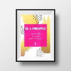 LIMITED EDITION Be a Pineapple Art Print by CheerLoveCo on Etsy