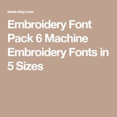 Embroidery Font Pack 6 Machine Embroidery Fonts in 5 Sizes