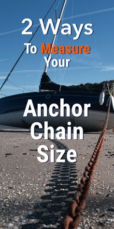 In this article, I'll discuss two ways to Measure Your Anchor Chain Size. #anchor #sailboat #sailing #tips Ocean Sailing, Sailing Gear, Sailing Ships, Liveaboard Sailboat, Sailing Lessons, Boating Tips, Living On A Boat, Cruise Boat, Boat Safety