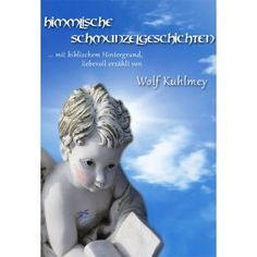 Geschichten aus der Bibel - aus heutiger Sicht! Wolf, Kindle, Movies, Movie Posters, November, Author, Book Recommendations, History, Essen