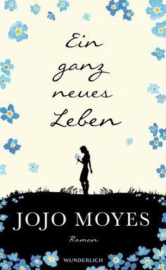 Ein ganz neues Leben von Jojo Moyes