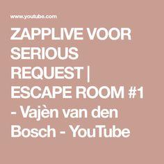 ZAPPLIVE VOOR SERIOUS REQUEST | ESCAPE ROOM #1 - Vajèn van den Bosch - YouTube