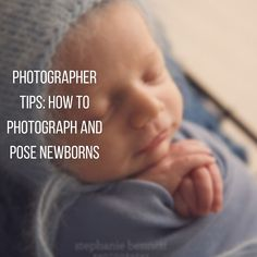 Photographer Tips: How To Photograph and Pose Newborns