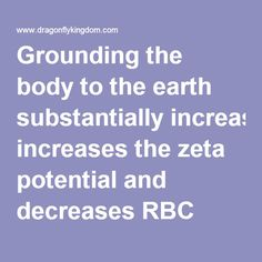 Grounding the body to the earth substantially increases the zeta potential and decreases RBC aggregation,