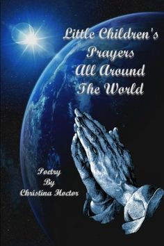 Little children's prayers all around the world by Christina Hoctor, http://www.amazon.com/dp/1300936363/ref=cm_sw_r_pi_dp_tJGXrb1P1VNPR